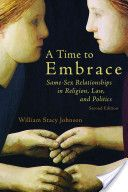 """William Stacy Johnson """"A Time to Embrace: Same-sex Relationships in Religion, Law, and Politics"""" (Eerdmans, 2012)  Johnson is the Arthur M. Adams Professor of Systematic Theology"""
