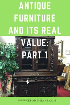 There Are Many Factors That Go Into Determining The Value Of Antique  Furniture. In This Article, We Discuss The Main Criteria For Valuing Mid  Market Antique ...