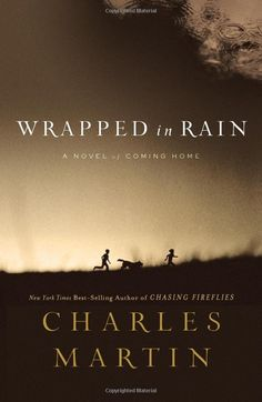 Very good book - Charles Martin - Wrapped in Rain