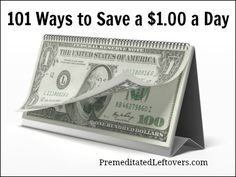Need to find ways to save money, but don't know where to start? Here is a list of 101 ways you can save $1.00 a day.