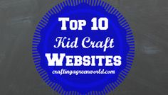 Top 10 Kid Crafts Webites
