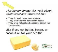 The truth about saturated fat and dietary cholesterol.