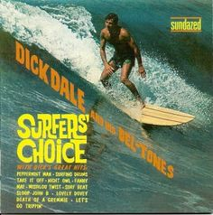 Dick Dale - Surfers' Choice_Mike Salisbury, art direction; John Severson, photographer