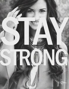 Stay Strong. Demi Lovato