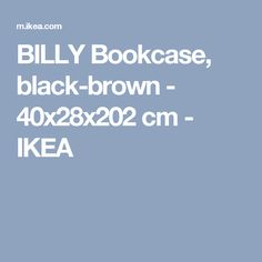 BILLY Bookcase, black-brown - 40x28x202 cm - IKEA