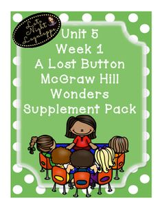 This includes supplementary materials for Reading WondersUnit 5 Week 1 A Lost Button.Includes:*Weekly Newsletter*Spelling Scramble*Spelling Word Search*Phonics Worksheets*Structural Analysis Worksheets*Color by High Frequency Word Ditto*High Frequency Word Search*Selection TestBUNDLE and SAVE!