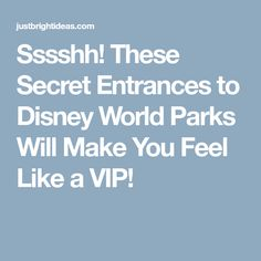 Sssshh! These Secret Entrances to Disney World Parks Will Make You Feel Like a VIP!