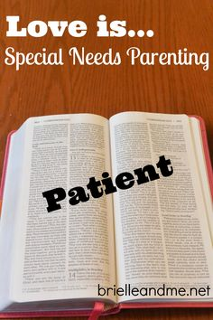 Becoming a patient special needs parent is part of being a loving parent as 1 Corinthians 13 calls us to be. How do we build patience in difficult times?