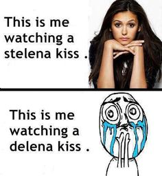 The Vampire Diaries- actually i look more annoyed during a stelena kiss haha
