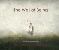 The Well of Being: a children's book for adults [Per-Order]