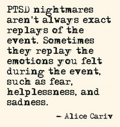 I dont know about PTSD but I do know about nightmares I've had more than my fair share I must say
