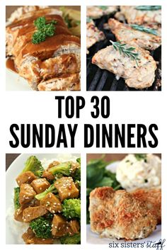 Top 30 Sunday Dinners from Six Sisters' Stuff | These are our tried and true favorite Sunday dinner recipes. Enjoy these with your family or any other night of the week!