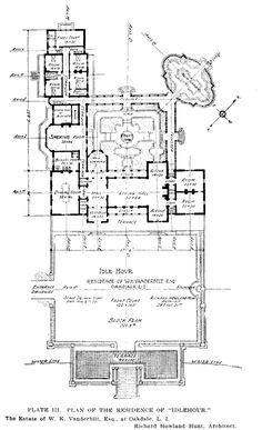 Idle Hour   Plan of the Oakdale, L. I., residence of Wm. K. Vanderbilt as designed by Richard Howland Hunt, Architect.