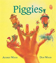 Picture Book: Piggies by Audrey and Don Wood is a cute little bed-time story about ten little piggies who play energetically from fingers to toes being hot, cold, clean, dirty, and good and finally kiss goodnight.
