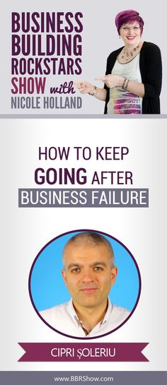 Cipri Șoleriu on How To Keep Going After Business Failure  Ciprian Soleriu teaches small businesses to sell more, faster, using smart buyer persuasion tactics and technology.  Learn more: http://bbrshow.com/podcast/cipri-soleriu-on-how-to-keep-going-after-business-failure/