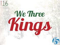 First 15: We Three Kings