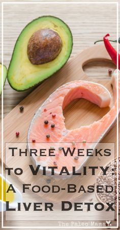 Three Weeks to Vitality: A Food-Based Liver Detox | www.thepaleomama.com