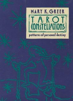 Tarot Constellations: Patterns of Personal Destiny: Mary K. Greer: 9780878771288: Amazon.com: Books