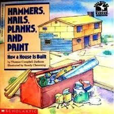 Hammers, Nails, Planks, and Paint: How a House Is Built (...