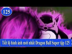 Hình ảnh mới nhất về tập Bảy viên ngọc rồng siêu cấp tập 125