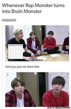 Namjoon is like those genius kids at my classroom who don't even let you get to the middle of the question and they already got the answer.