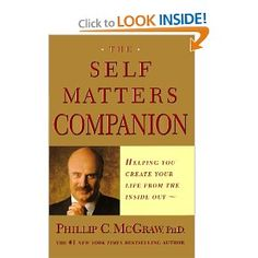 The Self Matters Companion: Helping You Create Your Life from the Inside Out ---