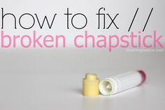 How To Fix A Broken Chapstick (such an easy solution & only takes 30 seconds!) #blushingbasics