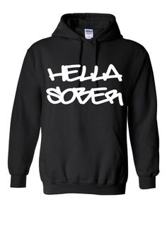 Doing It Sober - Hella Sober Heavy Blend Hoodie - Wear Your Recovery!, $40.00 (http://www.doingitsober.com/hella-sober-heavy-blend-hoodie-wear-your-recovery/)