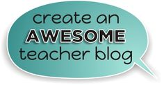 24 Steps to Creating an Awesome Teacher Blog: Starting with the basics, this site is full of great tips and videos and will get you up and running in no time!