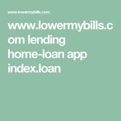 www.lowermybills.com lending home-loan app index.loan