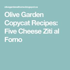 Olive Garden Copycat Recipes: Five Cheese Ziti al Forno