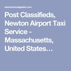 Post Classifieds, Newton Airport Taxi Service - Massachusetts, United States…