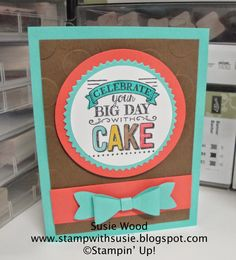Stampin' Up!- A CUTE birthday card using the new 2015 Sale-a-bration set-'Big Day'! Check out the awesome Bow Builder Punch! Cute Birthday Cards, Bday Cards, Handmade Birthday Cards, Cake Birthday, Birthday Ideas, Pretty Cards, Cute Cards, Karten Diy, Stamping Up Cards