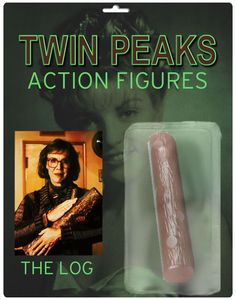 Twin Peaks actionfigure... the log