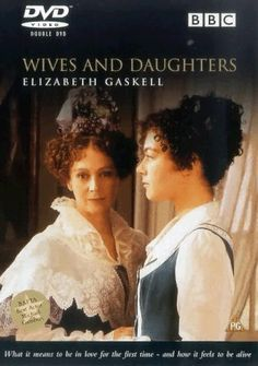 ESPOSAS E HIJAS. Basada en la novela de Elizabeth Gaskell. Francesca Annis on the left.