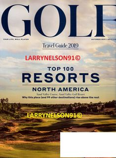 GOLF MAGAZINE OCTOBER 2019 TRAVEL GUIDE TOP 100 RESORTS SAND VALLEY PINEHURST NY Golf Magazine, Rise Above, Resorts, Travel Guide, North America, Magazines, The 100, October, Top