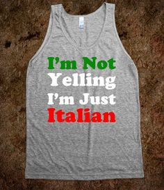 I'm Not Yelling, I'm Just Italian - Text First - Skreened T-shirts, Organic Shirts, Hoodies, Kids Tees, Baby One-Pieces and Tote Bags