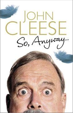 So, Anyway... by John Cleese   http://mirlyn-classic.lib.umich.edu:80/F/?func=direct&doc_number=000191102&local_base=U-MIU30