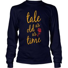 Tale as old as time Long Sleeve Shirts  #gift #ideas #Popular #Everything #Videos #Shop #Animals #pets #Architecture #Art #Cars #motorcycles #Celebrities #DIY #crafts #Design #Education #Entertainment #Food #drink #Gardening #Geek #Hair #beauty #Health #fitness #History #Holidays #events #Home decor #Humor #Illustrations #posters #Kids #parenting #Men #Outdoors #Photography #Products #Quotes #Science #nature #Sports #Tattoos #Technology #Travel #Weddings #Women