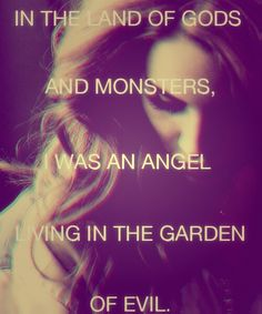 In The Land Of Gods And Monsters, I Was An Angel Living In The Garden Of Evil. - Lana Del Rey