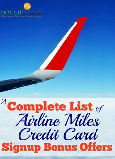 Are you looking for ways to earn oodles of airline miles? Look no further! Check out our complete list of airline miles credit cards that offer a signup bonus!