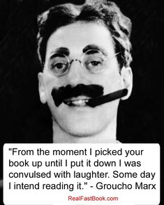 Groucho Marx on reading Groucho Marx Quotes, Witty Remarks, Funny Adult Memes, Diy Screen Printing, Abbott And Costello, Classic Comedies, Hollywood Men, Story Quotes, Funny Stuff