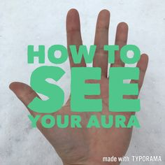 How to see your aura, see more on my blog!  #aura #auracolors #colors #howto #holistichealth #holistic