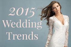"2015 Wedding Trends - a ""must click"" if you're planning a wedding!"