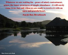 My Intundla Photo & Quote :) Grateful Heart, Photo Quotes, When Us, Peace Of Mind, Mindfulness, Quote Pictures, Gratitude