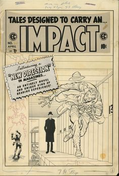 """The Bristol Board riginal cover art by Jack Davis from Impact #1 (the issue with B. Krigstein's classic """"Master Race"""" story), published by EC Comics, March 1955. A while ago I also posted the hand-drawn color guide by Marie Severin."""