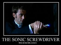 When all else fails, screw it. Doctor Who - Tenth - Tennant