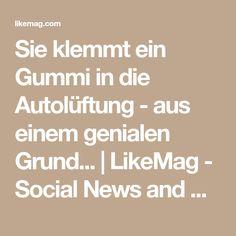 Sie klemmt ein Gummi in die Autolüftung - aus einem genialen Grund... | LikeMag - Social News and Entertainment