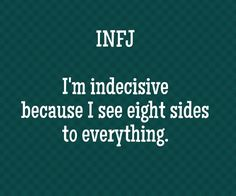 Infj i'm indecisive because i see eight sides to everything. - Add text to your images with PixTeller