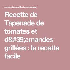 Recette de Tapenade de tomates et d'amandes grillées : la recette facile